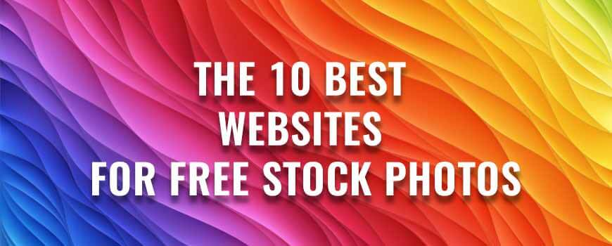 The 10 Best Providers of Free Stock Photos